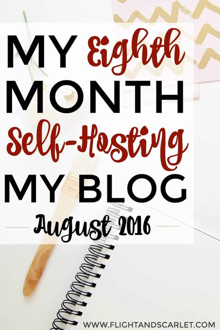 Interested in self-hosting your blog? This is a great overview of one blogger's eighth month blogging, including updates about hosting and domain transfers! Really cool to see how it's done!