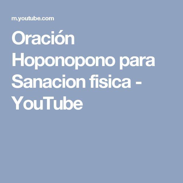 Oración Hoponopono para Sanacion fisica - YouTube