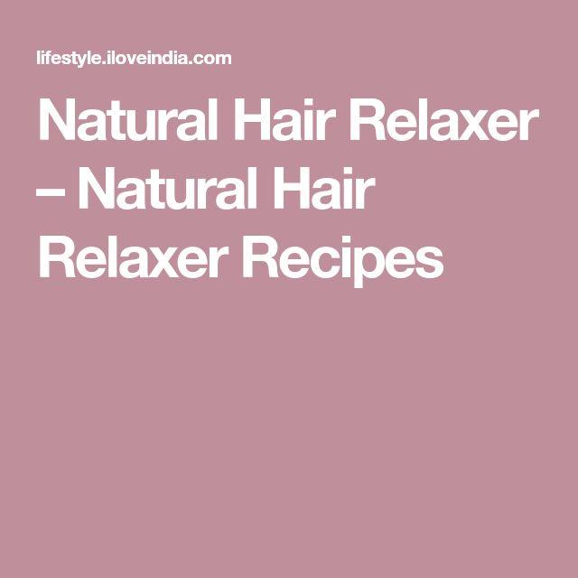 Natural Hair Relaxer – Natural Hair Relaxer Recipes
