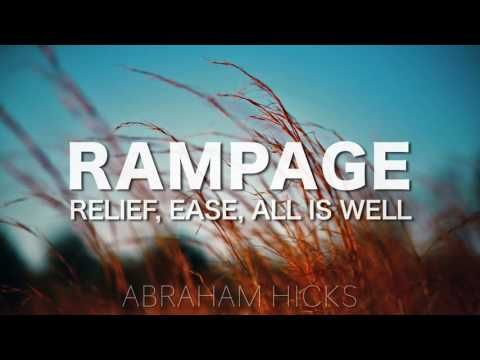 Abraham Hicks * RAMPAGE * Relief, Ease, All is Well (with music) - YouTube