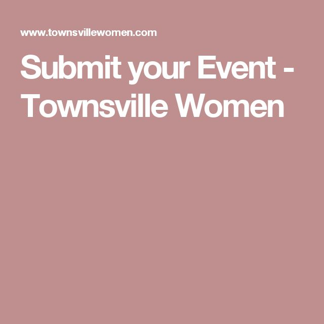 Submit your Event - Townsville Women