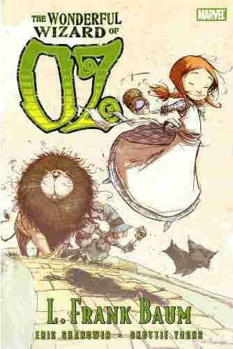 Wonderful Wizard Of Oz -- Graphic Novel based on the book by L. Frank Baum from Marvel Comics >> Eisner Award-winning writer/artist Eric Shanower (Age of Bronze) teams up with fan-favorite artist Skottie Young (New X-Men) to bring L. Frank Baum's beloved classic to life!