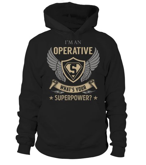 """# Operative SuperPower .    I'm an Operative What's Your SuperPower? Special Offer, not available anywhere else!Available in a variety of styles and colorsBuy yours now before it is too late! Secured payment via Visa / Mastercard / Amex / PayPal / iDeal How to place an order  Choose the model from the drop-down menu Click on """"Buy it now"""" Choose the size and the quantity Add your delivery address and bank details And that's it!"""
