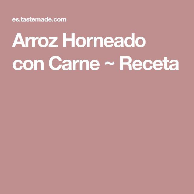 Arroz Horneado con Carne ~ Receta