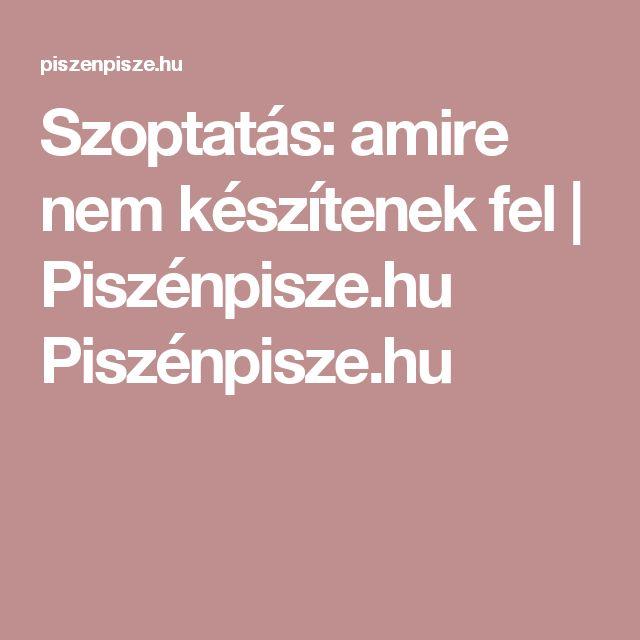 Szoptatás: amire nem készítenek fel | Piszénpisze.hu Piszénpisze.hu