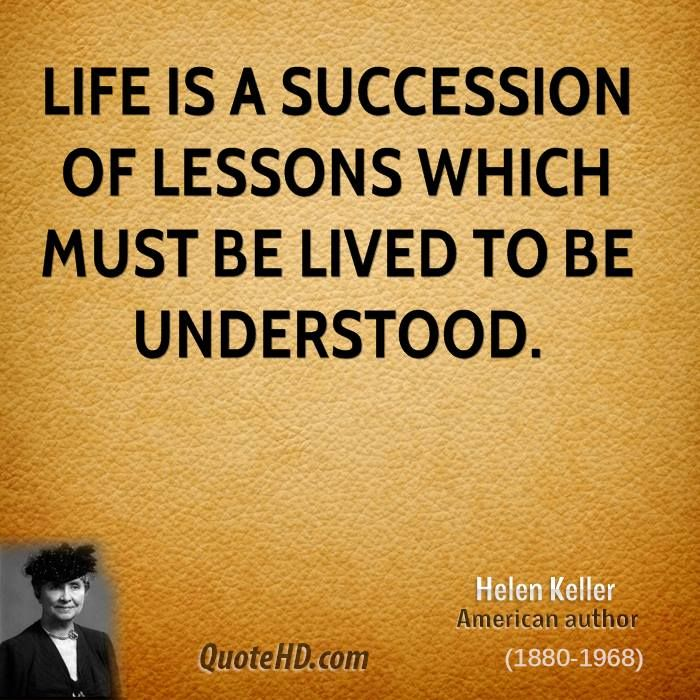 Life Is A Succession Of Lessons Which Must Be Lived To Be Understood Magnificent Life Quotes By Authors