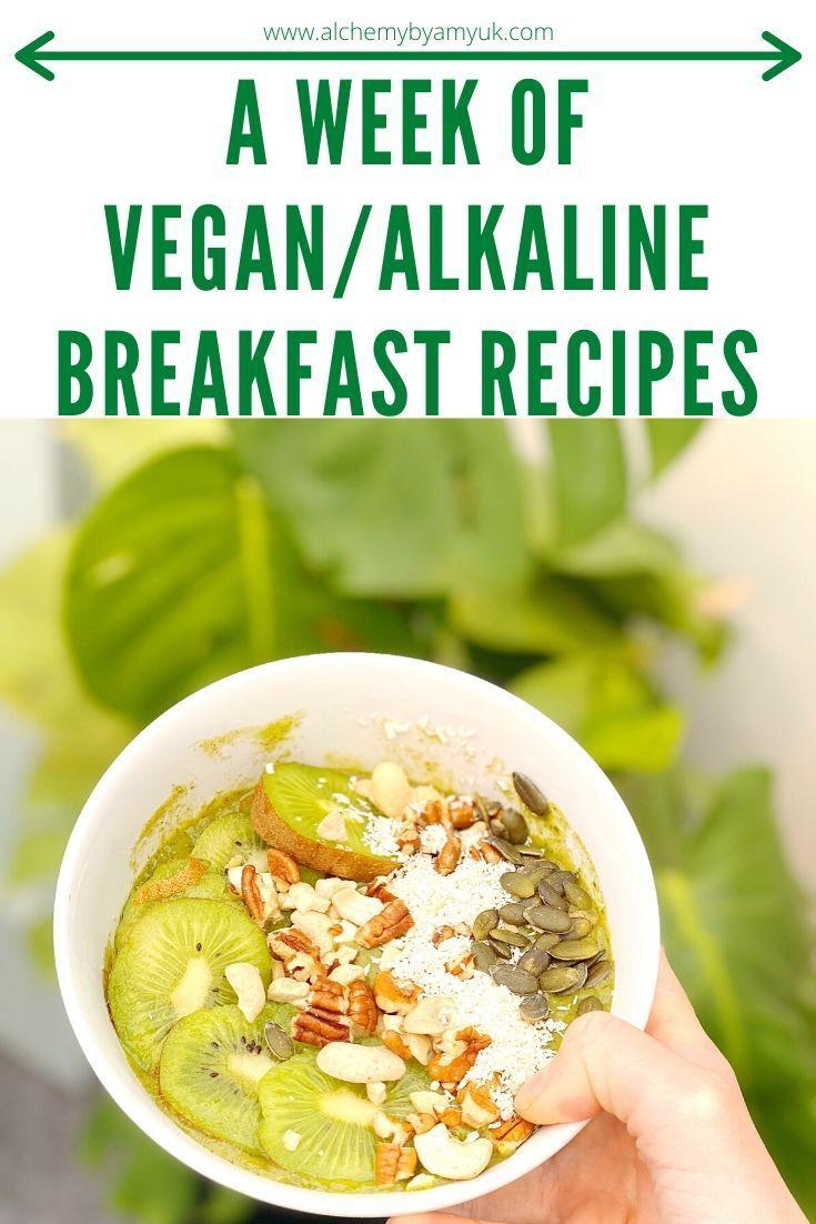 A Week Of Vegan Alkaline Breakfast Recipes Acne Antiaging Blackheads Darkcircle Dark In 2020 Alkaline Breakfast Alkaline Diet Recipes Alkaline Recipes Breakfast