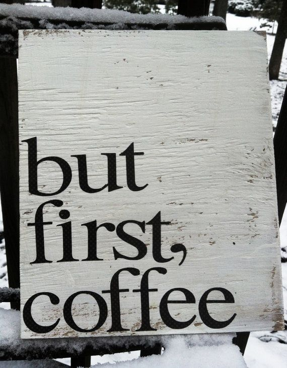 But first, coffee. Handmade wooden sign. Made to order. $17.00, via Etsy.