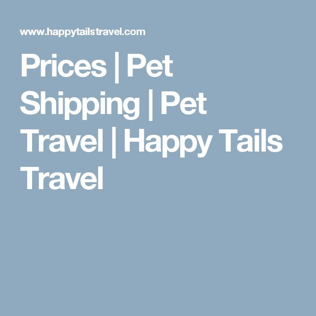 Prices | Pet Shipping | Pet Travel | Happy Tails Travel