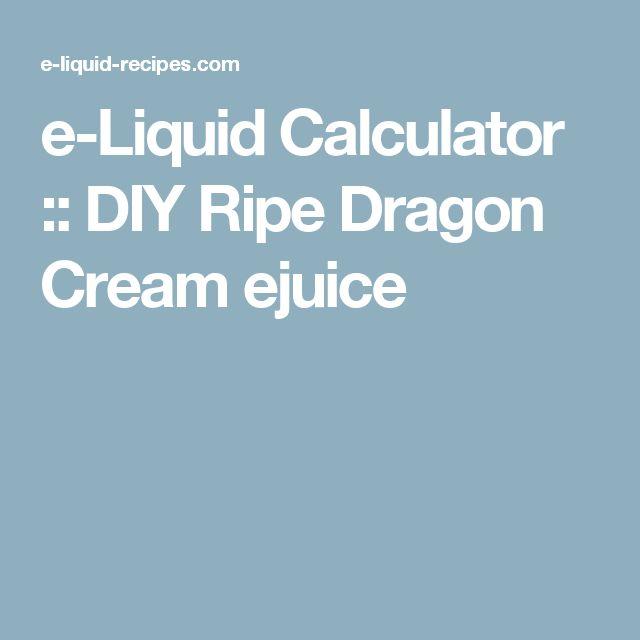 e-Liquid Calculator  :: DIY Ripe Dragon Cream ejuice