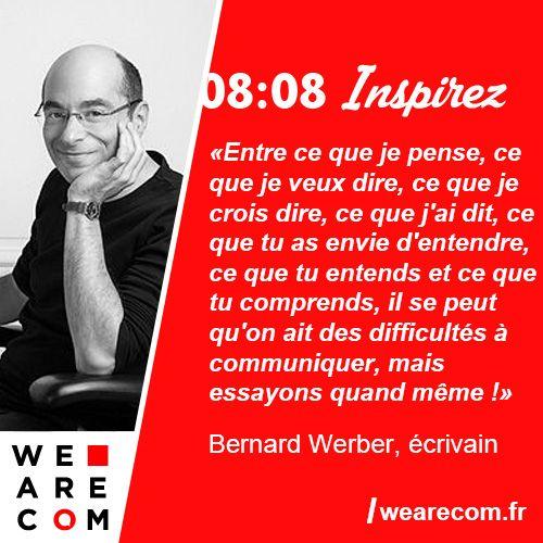 """""""Entre ce que je pense, ce que je veux dire, ce que je crois dire, ce que j'ai dit, ce que tu as envie d'entendre, ce que tu entends et ce que tu comprends, il se peut qu'on ait des difficultés à communiquer, mais essayons quand même !"""". Citation sur la communication de l'écrivain Bernard Werber."""