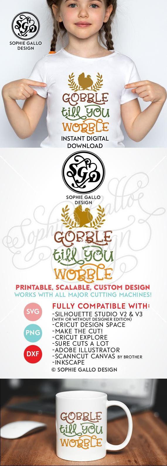 Gobble till you Wobble Cut SVG, PNG & DXF files instant digital download WHAT YOU'LL GET ~ 3 files: 1 SVG file that is compatible with Silhouette Studio, Cricut Design Space, CorelDRAW, Adobe Illustrator, Inkscape, Making the Cut, Sure Cuts A lot, and various other vinyl cutting machines and software. A DXF file (which is compatible with the basic Silhouette Studio program -- no upgrade to design studio necessary)! 1 PNG file that can be edited in Photoshop and other software. NO SHIP...