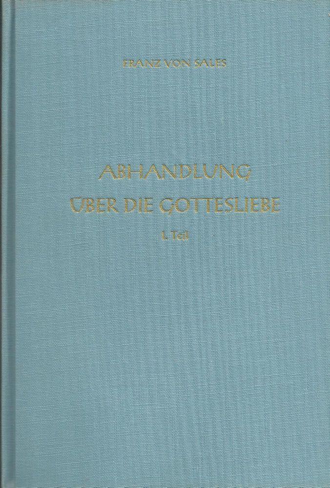 WERKE DES HEILIGEN FRANZ VON SALES Band 3 Abhandlung über die Gottesliebe   eBay