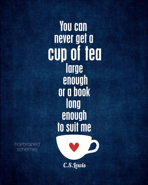 Typography poster a cup of tea and a long book cs lewis for Modern house quotes
