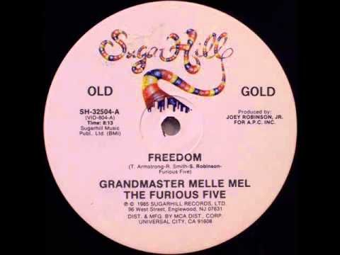 Grandmaster Melle Mel and The Furious Five Freedom  Sugar Hill Records Written by T. Armstrong, R. Smith, S. Robinson, Furious Five Produced by Joey Robinson, Jr.  *posted by Hip Hop Fusion