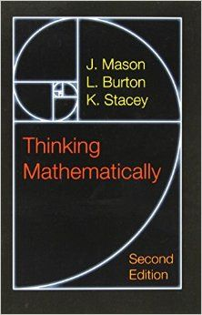 (ebook) Mason, J., Burton, L. & Stacey, K. (2010) Thinking Mathematically. Harlow: Pearson Education