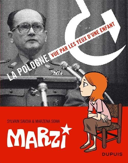 Marzi. La Pologne vue par les yeux d'une enfant. Sylvain Savoia & Marzena…
