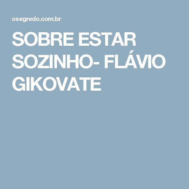 SOBRE ESTAR SOZINHO- FLÁVIO GIKOVATE