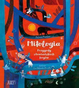 ART. Mitologia. Przygody słowiańskich bogów - Książka - Księgarnia Internetowa Egmont