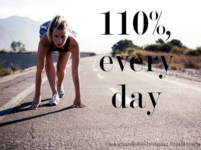 my high school cross country coaches motto!Quotes Inspiration, 110, Motivation Quotes, Fit Inspiration, Running Quotes, Fit Motivation, Weights Loss, Running Motivation, Quotes Motivation