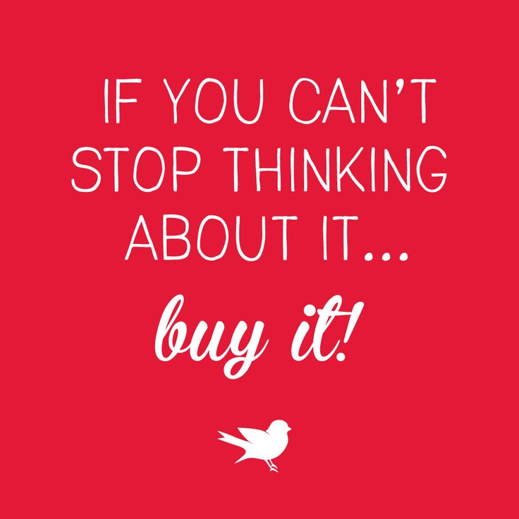 I Can T Stop Thinking Of You Quotes: Quote: If You Can't Stop Thinking About It... Buy It