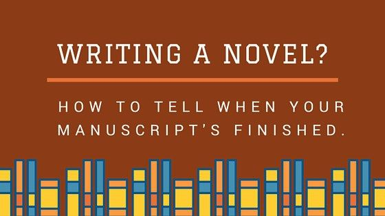 How to tell when your manuscript's finished  - more #writingtips