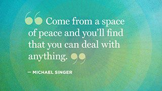 11 Soul-Stirring Quotes from Michael Singer