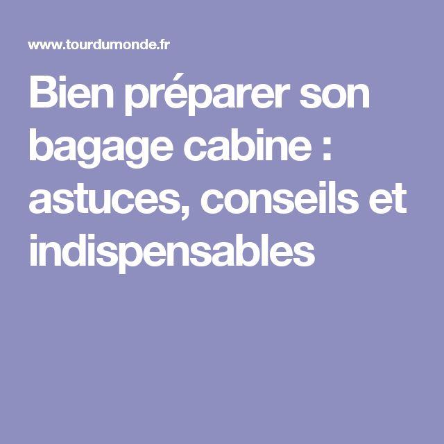 Bien préparer son bagage cabine : astuces, conseils et indispensables