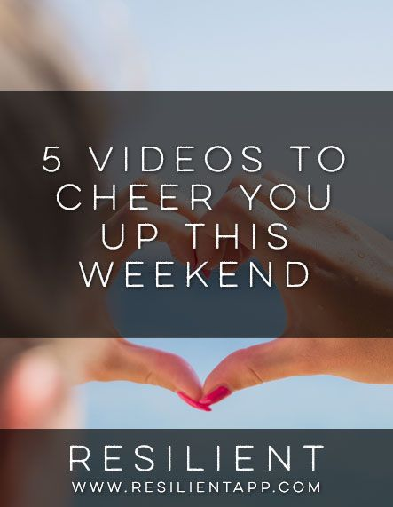 Feeling kinda down? Here are 5 videos to cheer you up this weekend.