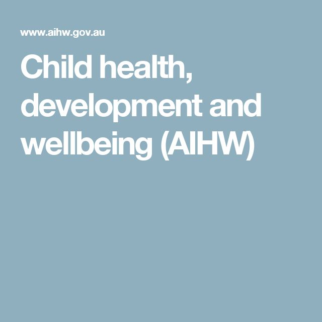 Child health, development and wellbeing (AIHW)