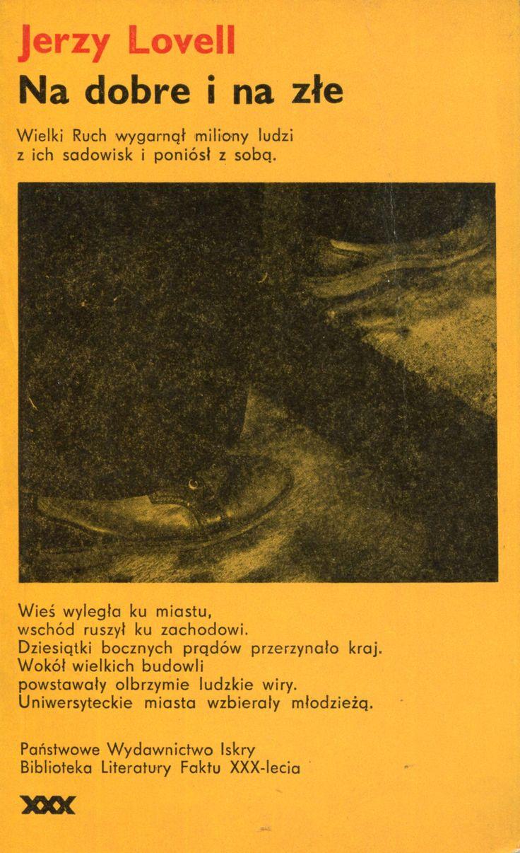 """""""Na dobre i na złe"""" Jerzy Lovell Cover by Wojciech Freudenreich Book series Biblioteka Literatury Faktu XXX-lecia Published by Wydawnictwo Iskry 1975"""