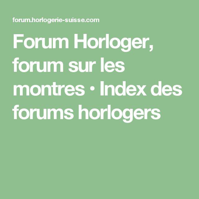 Forum Horloger, forum sur les montres • Index des forums horlogers