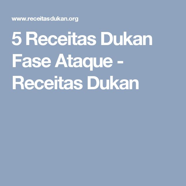 5 Receitas Dukan Fase Ataque - Receitas Dukan