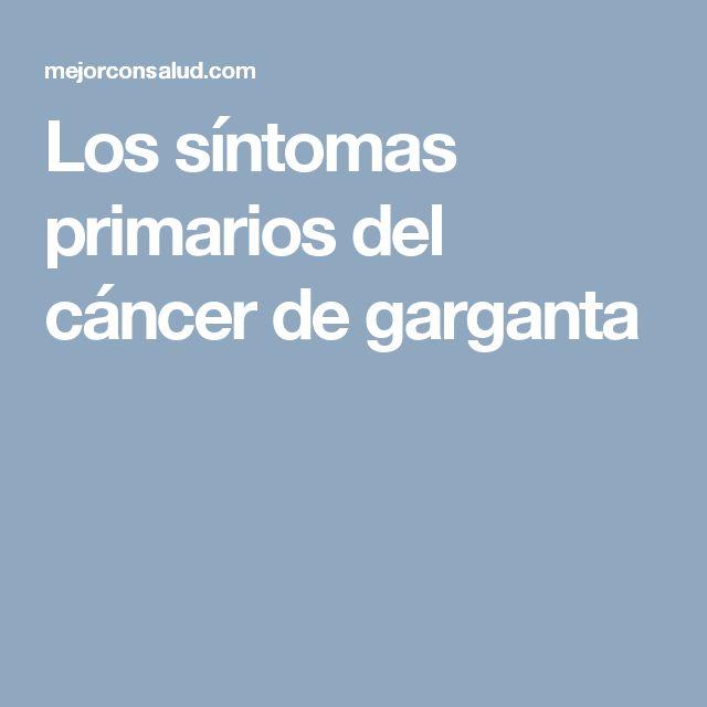 Los síntomas primarios del cáncer de garganta