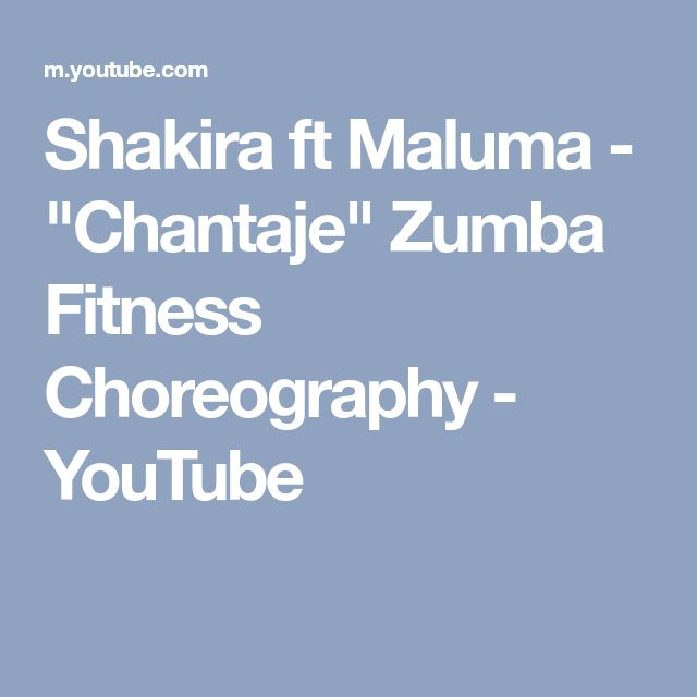 "Shakira ft Maluma - ""Chantaje"" Zumba Fitness Choreography - YouTube"