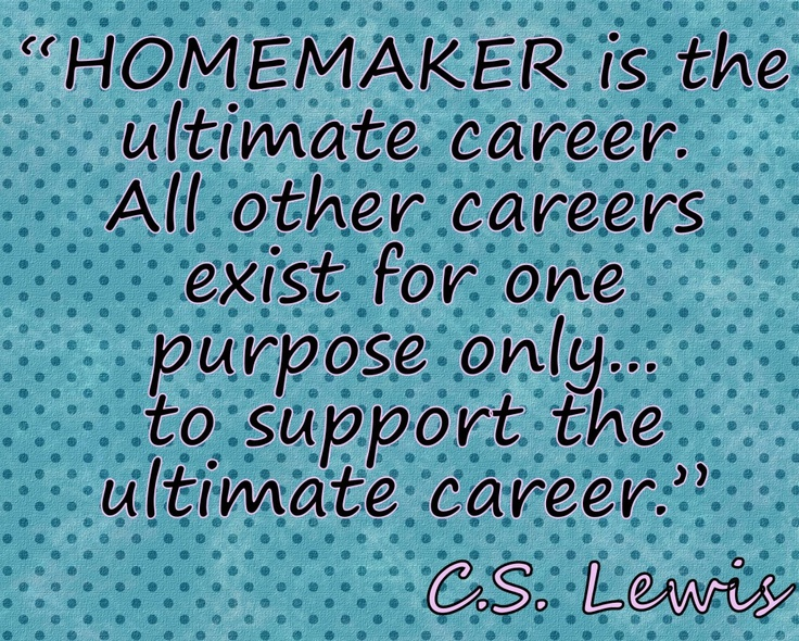 Stay at home mom :-)....so true. I have the best job in the world & the success of it isn't defined by numbers on a check..but by the words, hugs,& laughter of my children. And i'm VERY successful (:
