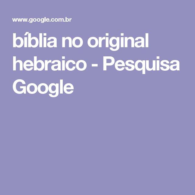 bíblia no original hebraico - Pesquisa Google