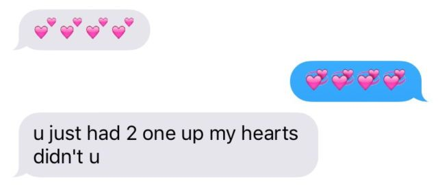 WOW must be nice to have someone send emoji hearts full of meaning and love :,(