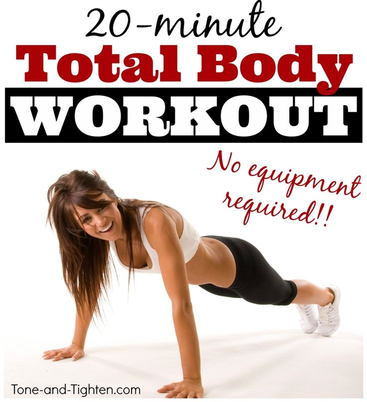 20 Minute Total Body Workout that you can do at home - no equipment needed! On Tone-and-Tighten.com