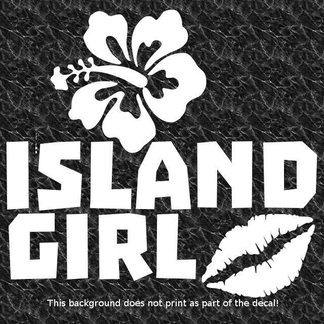 Island girl decal sticker hawaii honolulu maui kauai oahu tropical islands