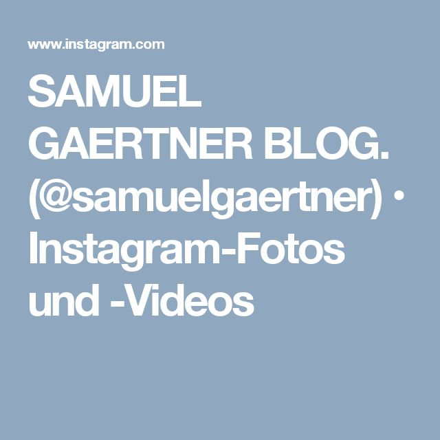 SAMUEL GAERTNER BLOG. (@samuelgaertner) • Instagram-Fotos und -Videos