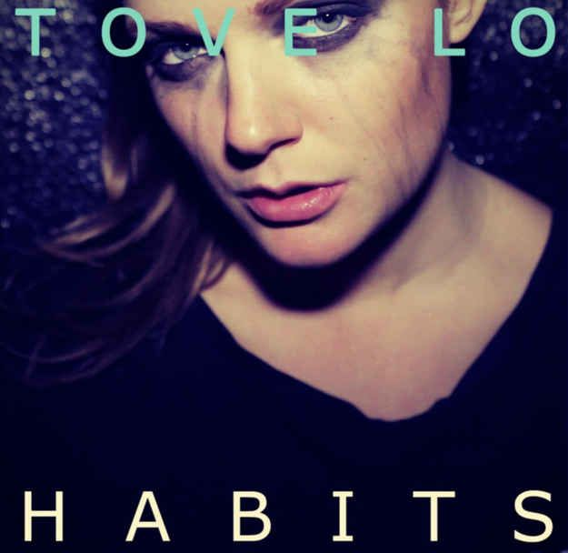 Tove Lo, Habits.  Ok, this song is from 2013 but I LOVE it.  Thanks #tbtl