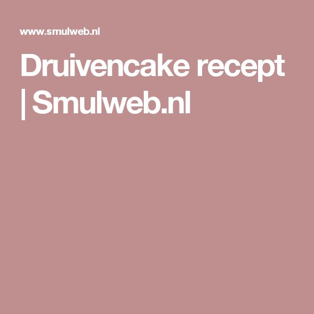 Druivencake recept | Smulweb.nl