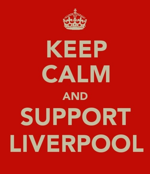 Keep Calm and Support Liverpool #LFC