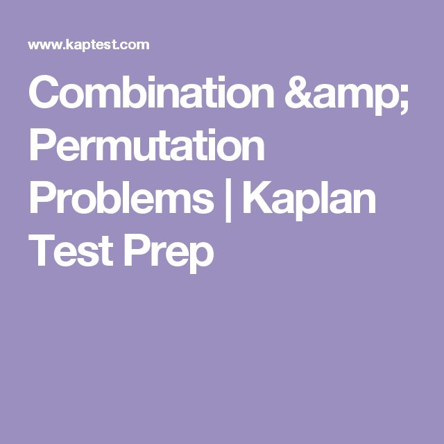Combination & Permutation Problems | Kaplan Test Prep