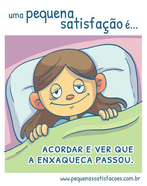 … acordar e ver que a enxaqueca passou. sugestão da Tuila Azevedo! e eu a tive hoje de manhã! ^^