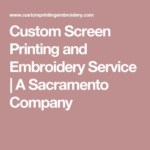 Custom Screen Printing and Embroidery Service | A Sacramento Company