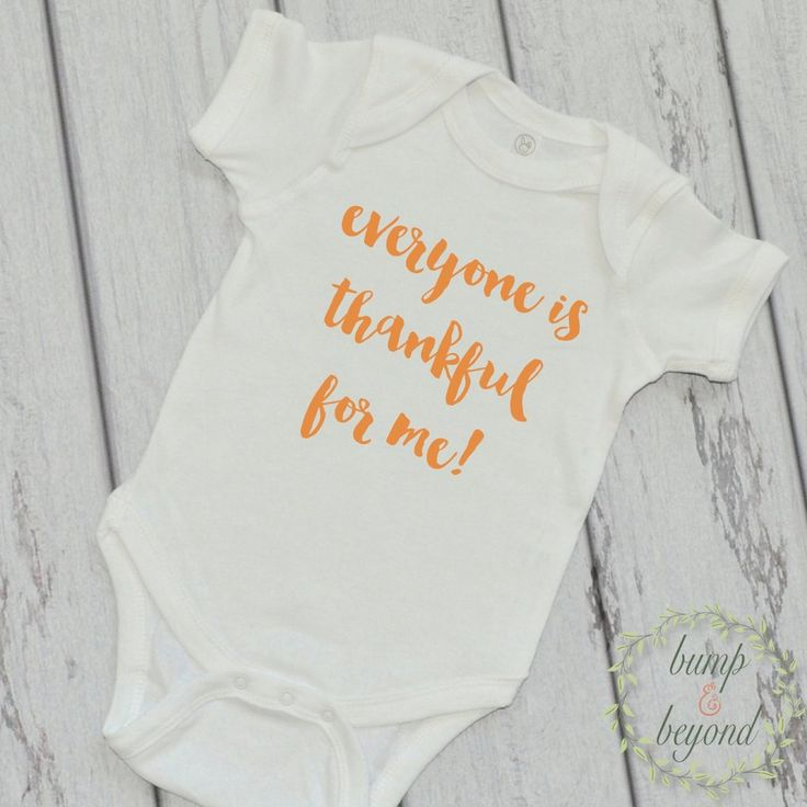 Baby Thanksgiving Outfit. It also makes a great photo prop! We at Bump and Beyond Designs love to help you celebrate life's precious moments! This high quality bodysuit is 100% cotton so it will be su