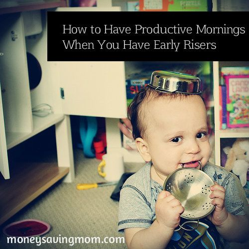 How to Have Productive Mornings When Your Kids Get Up Early