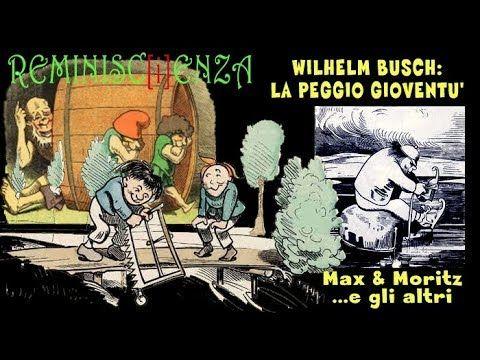 Reminisc[i]enza – Wilhelm Busch: La peggio gioventù (Max & Moritz e gli ...